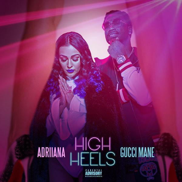 دانلود آهنگ جدید Adriiana feat. Gucci Mane به نام High Heels