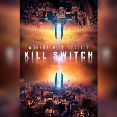 دانلود فیلم Kill Switch 2017
