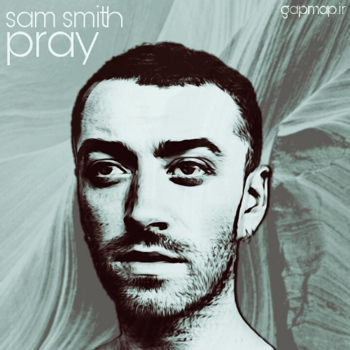 دانلود آهنگ sam smith به نام pray