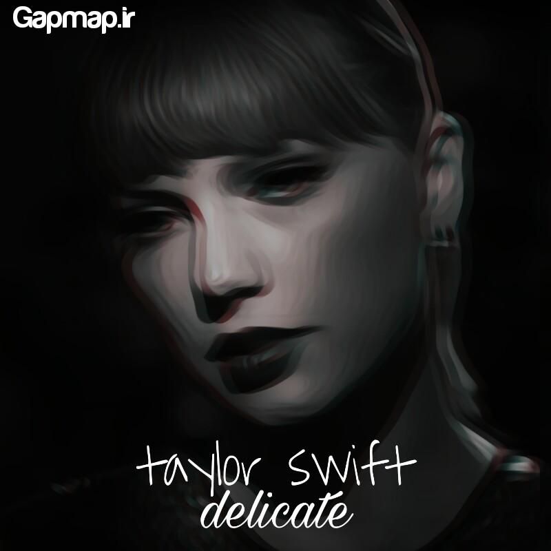 دانلود آهنگ Taylor Swift به نام Delicate
