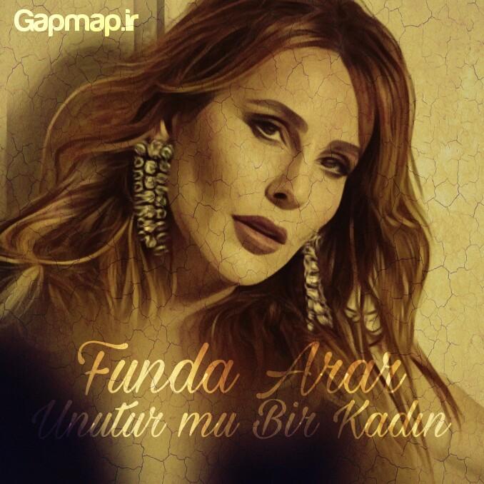 دانلود آهنگ Funda Arar به نام Unutur mu Bir Kadın