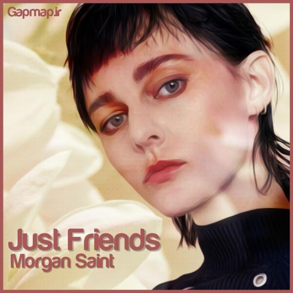 دانلود آهنگ Morgan Saint به نام Just Friends