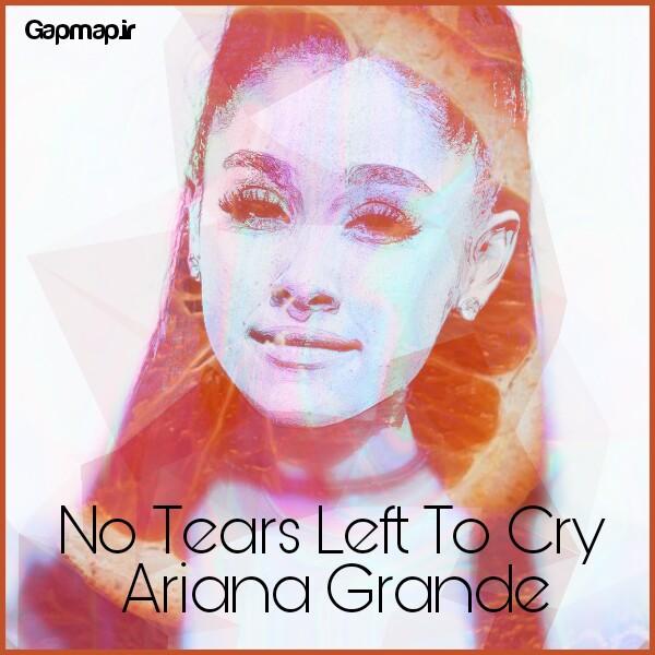 دانلود آهنگ Ariana Grande به نام No Tears Left To Cry